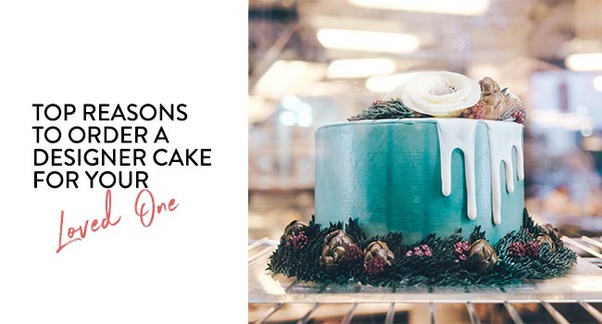 Top-Reasons-to-Order-a-Designer-Cake-for-Your-Loved-One