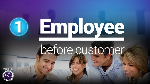 1. Employee before customer