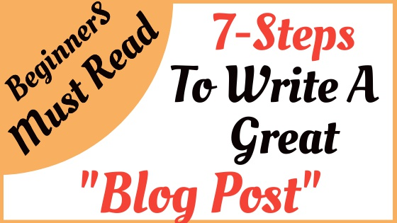 What are the steps to writing a great blog post